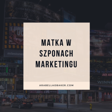 Matka w szponach marketingu.